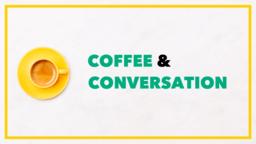 Coffee and Conversation & 16x9 cde37857 a06d 4e7f 93a7 938d89f4a129 PowerPoint Photoshop image