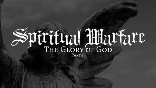The Glory of God Pt. 5