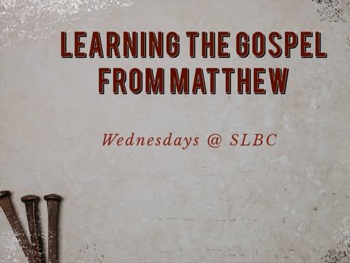 Learning the Gospel from Matthew (9/4/19)
