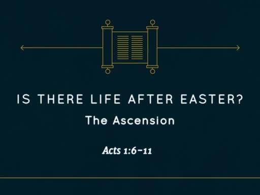 05.08.2016.Life after Easter.Ascension