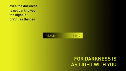 Psalm 139:12 verse of the day image