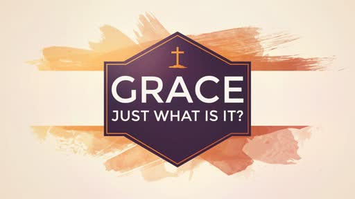 Grace: What is it?