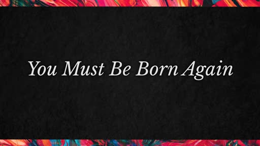 You must be Born Again