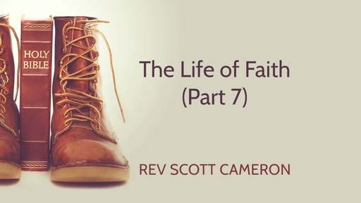The Life of Faith (Part 7)