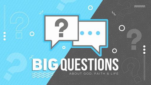 Big Questions