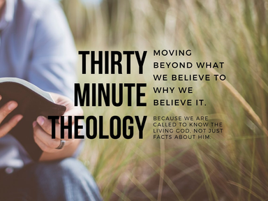 Thirty Minute Theology: What is the Church?