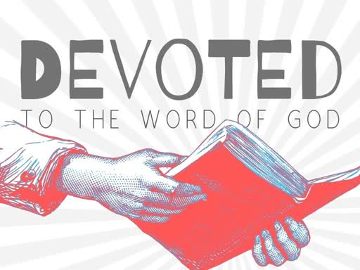Devoted to the Word of God