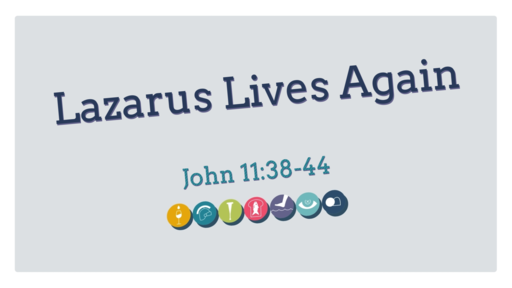 Miracles of Jesus: Lazarus Lives Again