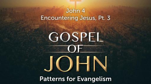 September 8, 2019 - Encountering Jesus, Pt 3