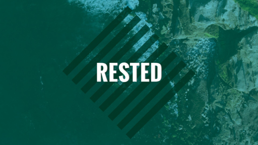 Rested - Part 2