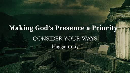 Making God's Presence a Priority
