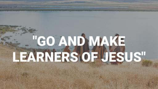 Where Do We Make Leaners of Jesus?
