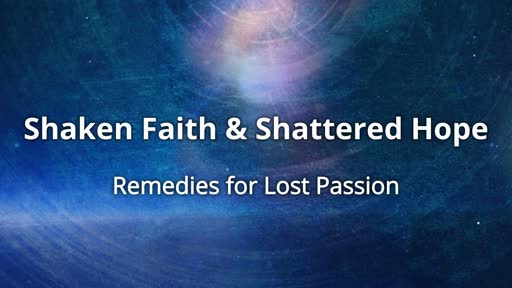 Shaken Faith & Shattered Hope - Remedies For Lost Passion