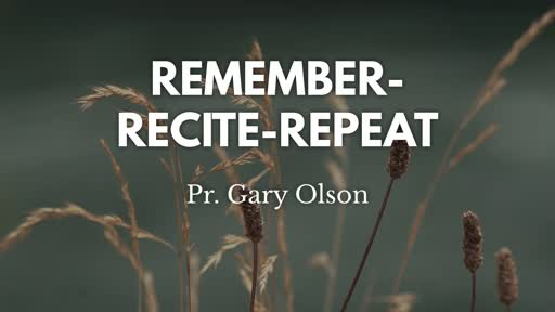 Remember - Recite - Repeat