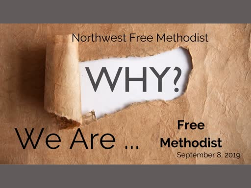 Why we are..Free Methodist