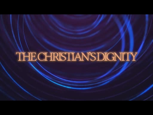 The Christian's Dignity