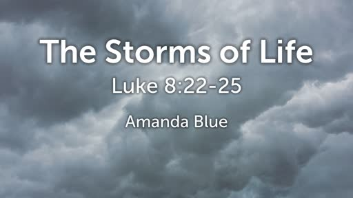 The Storms of Life (8/8/2019)