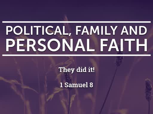 Political, Family and Personal Faith