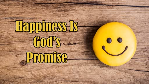 Happiness Is God's Promise