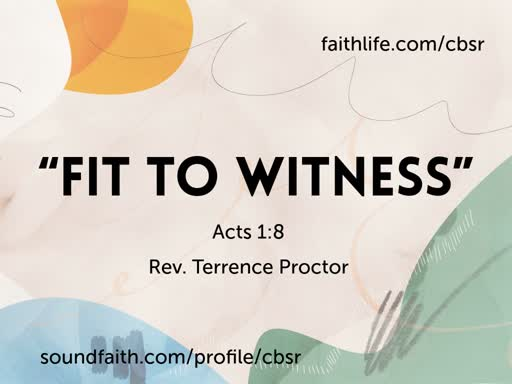 """9.08.19 """"Fit to Witness"""" - 2nd Service"""