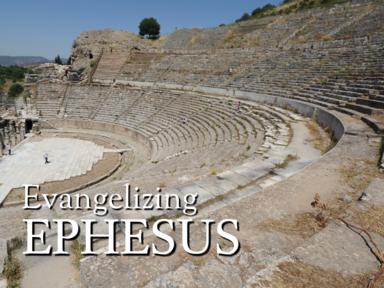 Evangelizing Ephesus