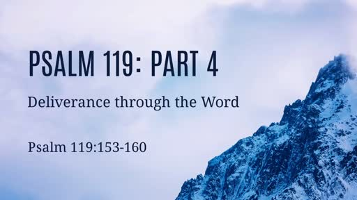 Psalm 119: Part 4: Deliverance through Obedience