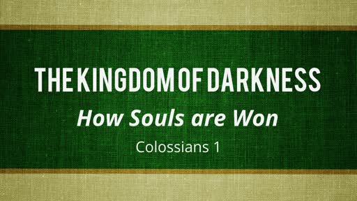 How Souls Are Won: The Kingdom of Darkness