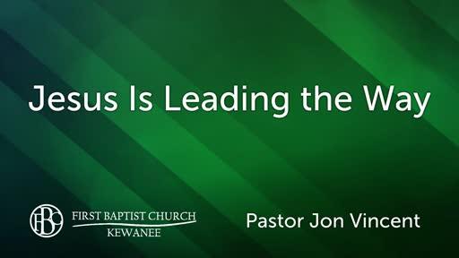 Jesus is Leading the Way