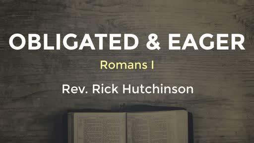 Romans 1 - Obligated & Eager