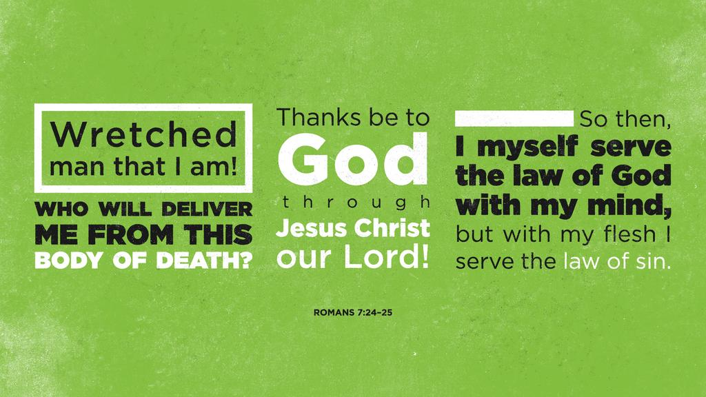 Romans 7:24–25 large preview