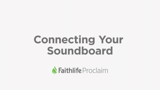 Connecting Your Soundboard and Recording in Proclaim
