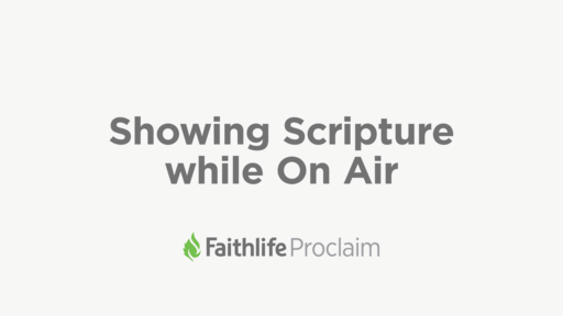 Showing Scripture While On Air - Proclaim Monday Minute