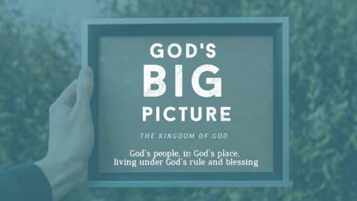 God's Big Picture: The Partial Kingdom (Land & King)