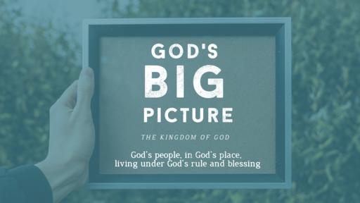 God's Big Picture: The Prophesied Kingdom