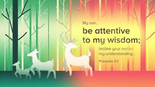 Proverbs 5:1