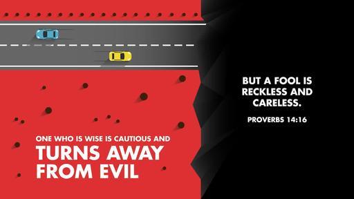 Proverbs 14:16B