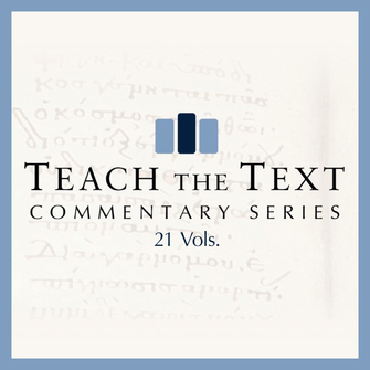Teach the Text Commentary Series (21 vols.)