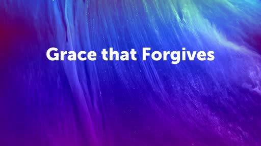 Grace that Forgives