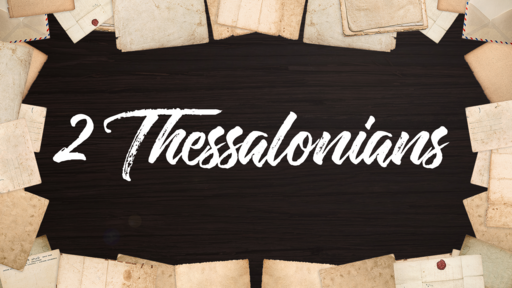 Walk Through the Bible - 2 Thessalonians 2