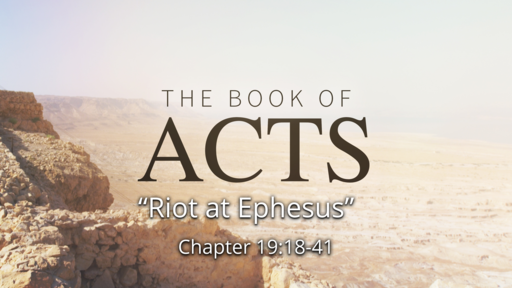 """Acts 19:18-41 """"Riot at Ephesus"""""""