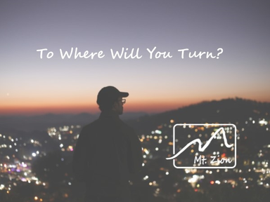 To Where Will You Turn?