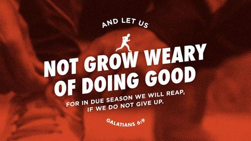 Galations 6:9