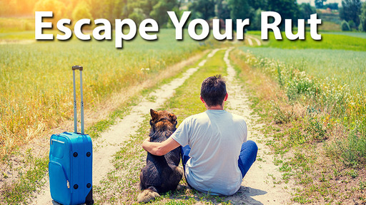Escape Your Rut - Part Three