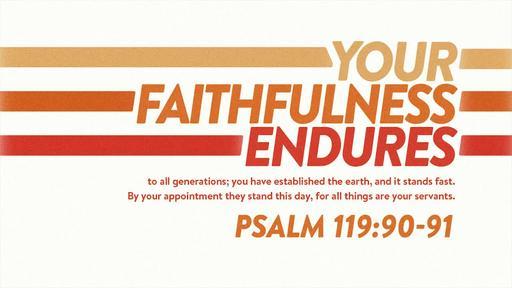 Psalm 119:90-91