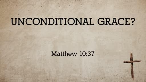 Unconditional Grace?