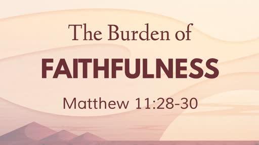 421 - The Burden of Faithfulness