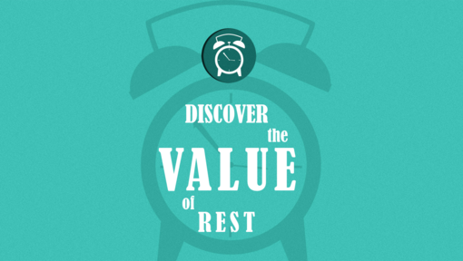 Discovering the Value of Rest