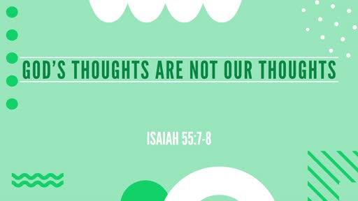 15.09.19 - God's Thoughts Are Not Our Thoughts - Helen Holt