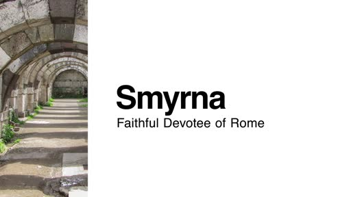 Smyrna: Faithful Devotee of Rome