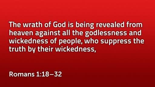 Sunday 15th Sept Romans no 2 The Wrath of God